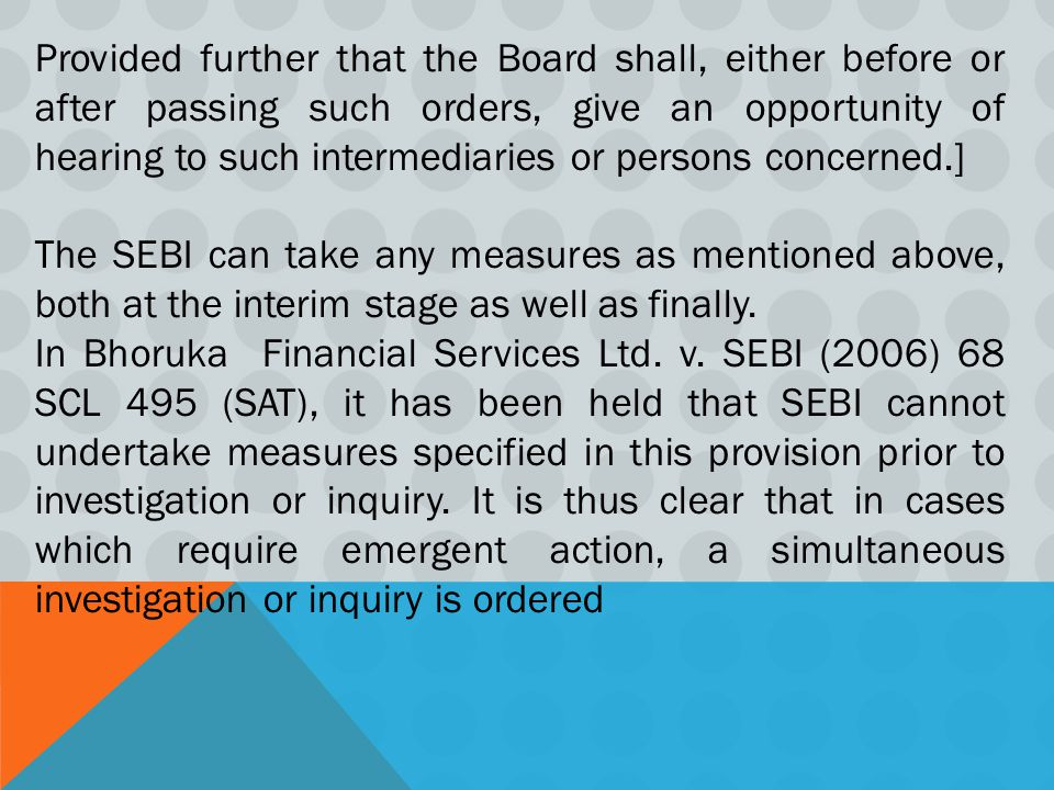 Provided further that the Board shall, either before or after passing such orders, give an opportunity of hearing to such intermediaries or persons concerned.]